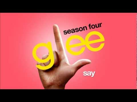 Glee Cast - Say