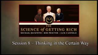 The Science of Getting Rich - Session 8: Thinking in the Certain Way