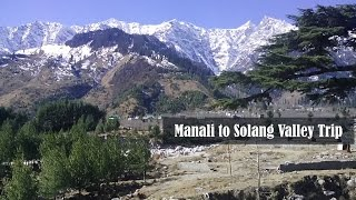 Manali to Solang Valley Tour & Travel Video