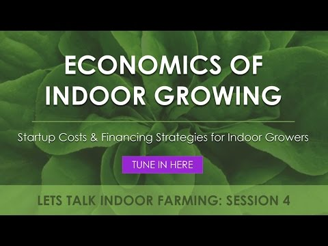 Startup Costs and Financing Strategies (Replay) | Let's Talk Indoor Farming!