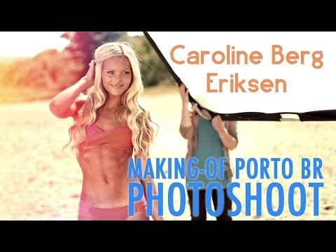 Making-Of Porto Br with Caroline Berg Eriksen