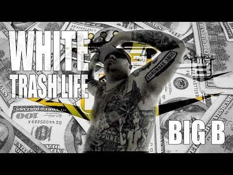 Big B white Trash Life video