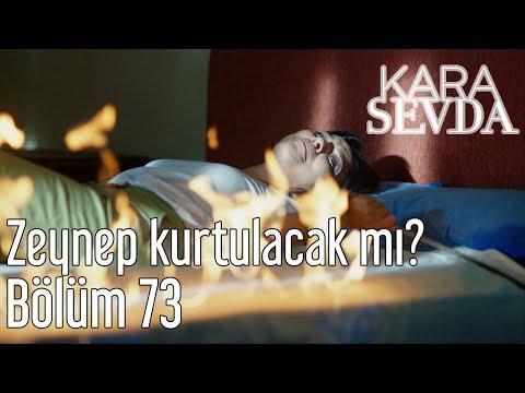 Kara Sevda 73. Bölüm - Zeynep Kurtulacak mı?