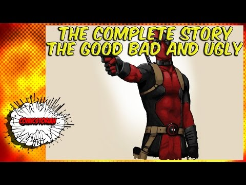 Deadpool The Good, The Bad, The Ugly - Complete Story