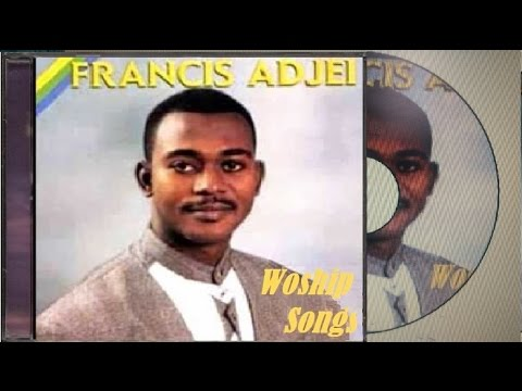 Francis Adjei - Worship Songs