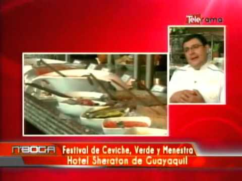 Festival de Ceviche, Verde y Menestra Hotel Sheraton de Guayaquil
