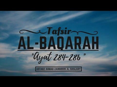 Tafsir Surah Al-Baqarah Ayat 284-286 - Ustadz Ahmad Zainuddin Al-Banjary