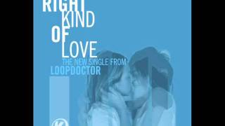 Loopdoctor - Right Kind Of Love
