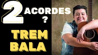 Ouça TREM BALA COM 2 ACORDES??? U TREM BALA - ANA VILELA - AULA DE VIOLÃO SIMPLIFICADA