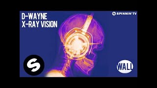 D-wayne - X-Ray Vision (OUT NOW)