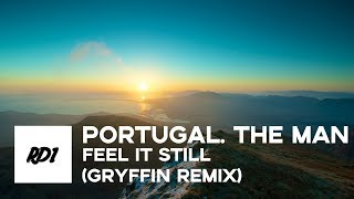 Download Lagu Portugal. the man - feel it still (Gryffin remix) Gratis STAFABAND