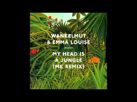 Wankelmut – My Head Is A Jungle (MK My Head is a Dub Mix)
