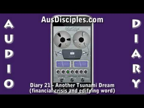 Another Tsunami Dream, Financial Crisis And Edifying Word - Diary 21 video