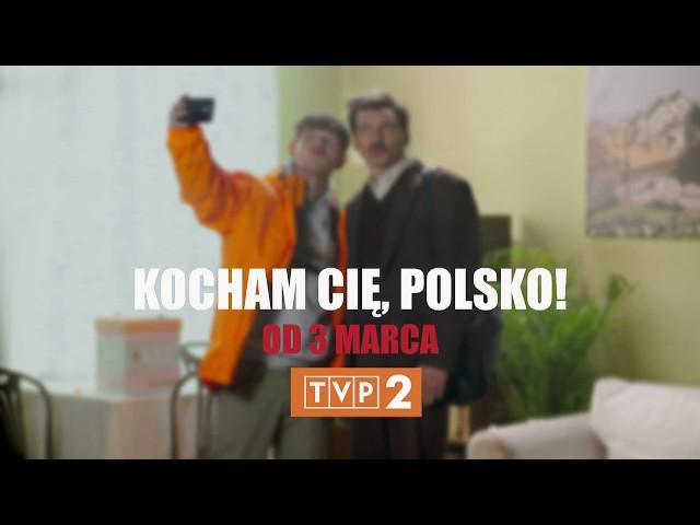 """""""Kocham Cię, Polsko!"""" – Dzień świra! – 3 marca o 19:55 w TVP2"""