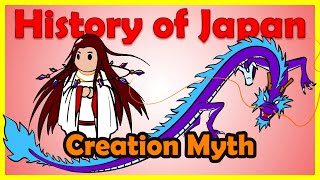 Shinto Creation Myth: Izanami and Izanagi | History of Japan 1