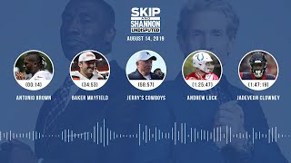 UNDISPUTED Audio Podcast (08.14.19) with Skip Bayless, Shannon Sharpe & Jenny Taft | UNDISPUTED