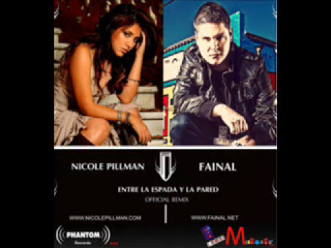 Nicole Pillman Ft. Fainal - Entre La Espada & La Pared (Official Remix)