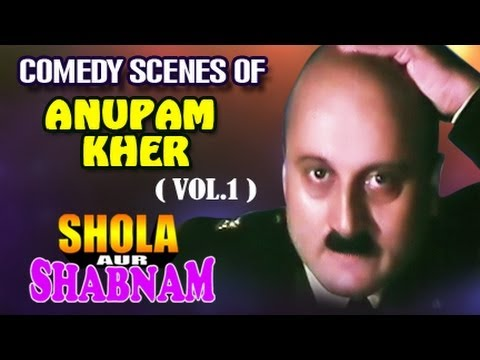 Anupam Kher Best Comedy Scenes Jukebox 1 - Shola Aur Shabnam