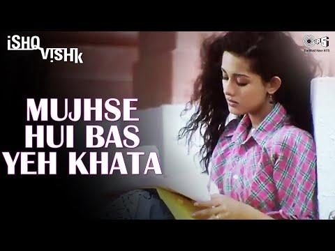 Mujhse Hui Bas Yeh Khata (Sad) - Ishq Vishk - Shahid Kapoor...