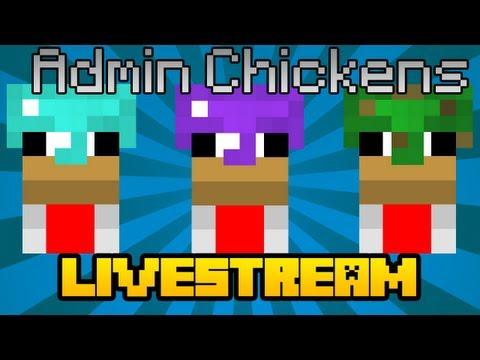 The Admin Chickens Live Stream 3