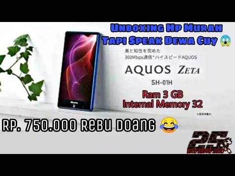 UNBOXING Sharp Aquos Zeta SH-01H   Harga 750rb Tapi Rasa Hp 5 Jutaan 😂