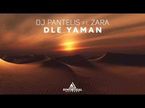 DJ Pantelis feat.  Zara - Dle Yaman (Original Mix)