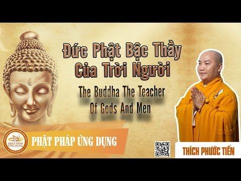 Đức Phật Bậc Thầy Của Trời Người