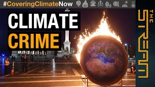Climate change: Should it be a crime against humanity?  | The Stream