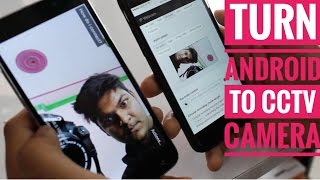 Turn Your Android phone in to a CCTV Camera AWESOME..!