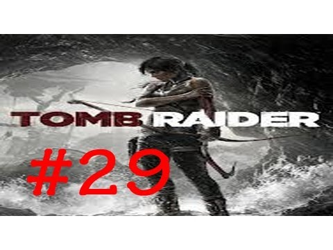 Tomb Raider 2013 Walkthrough 29 INTENSE BATTLE! Going Back In Let's Play