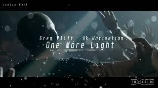 GREG PLITT MOTIVATION Ft. LINKIN PARK– One More Light - Chester Bennington Tribute