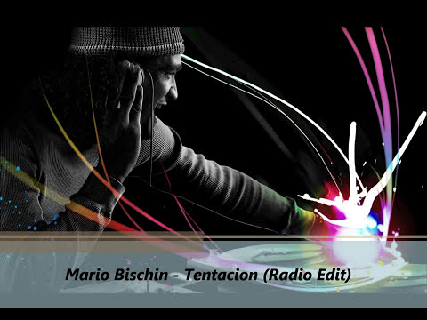 Mario Bischin - Tentacion (Original Radio Edit).mp4