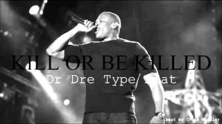 """Dr. Dre Video - """"Kill Or Be Killed"""" Dr Dre Type Beat (Prod. by Chris Wheeler)"""