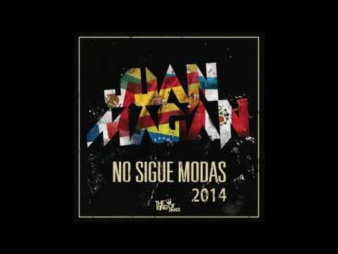Juan Magan - No Sigue Modas 2014 (Carlito Romero & Diego Cadena Latin House Remix)
