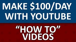 "Earn $100 Per Day With ""How To"" Videos On YouTube With Just A Few Minutes Of Work (Easy Method)"