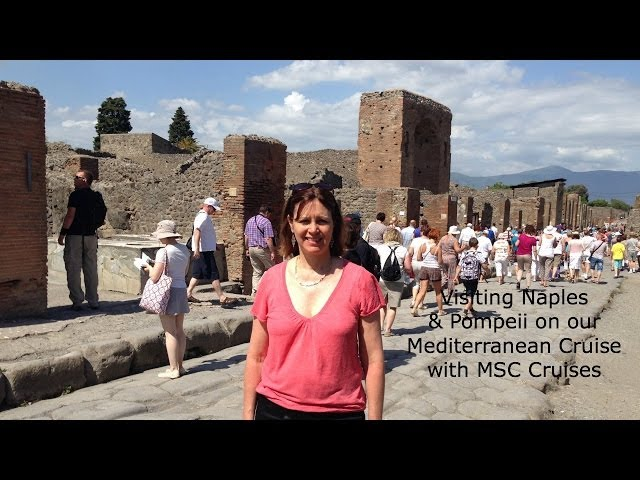 Naples and Pompeii on our Mediterranean Cruise with MSC Cruises