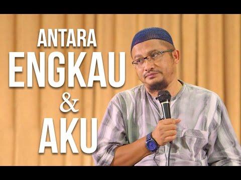 Antara Engkau & Aku - Ustadz Abdullah Taslim, MA