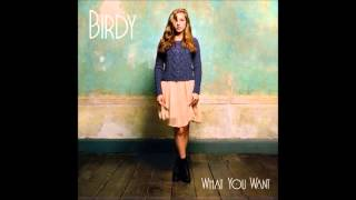 Watch Birdy What You Want video