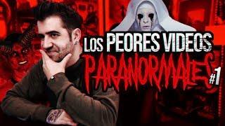 LOS PEORES VÍDEOS PARANORMALES - PARTE 1
