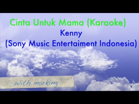 Kenny - Cinta Untuk Mama (Karaoke) _Remake Version