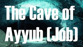 Video: The Cave of Job - Abdur-Rahman ibn Yusuf