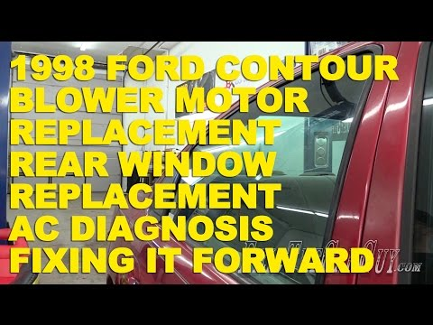 1998 Ford Contour Blower Motor Replacement Rear Window Replacement AC Diagnosis -Fixing it Forward