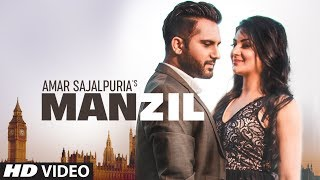 Manzil: Amar Sajalpuria (Full Song) Randy J | Latest Punjabi Songs 2019