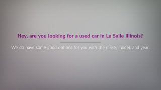 You need a car in La Salle Illinois? Find a Used Car Lot IL