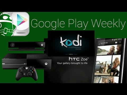 XBMC on Android TV, Xbox One to Android streaming, HTC bloat for all! – Google Play Weekly