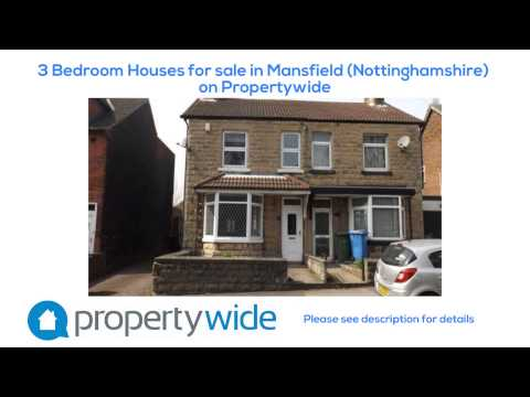 3 Bedroom Houses for sale in Mansfield (Nottinghamshire) on Propertywide