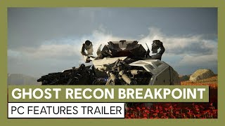 Ghost Recon Breakpoint: PC Features Trailer