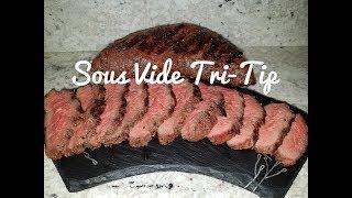 Sous Vide Tri-Tip Steak - How To Cook Tri Tip Roast