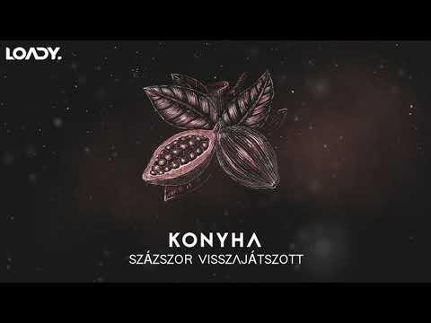 Konyha - Százszor visszajátszott (Loady's Remix)