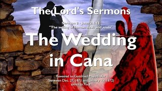 8. WEDDING IN CANA & WATER TO WINE ❤️ THE LORD elucidates John 2:1-11